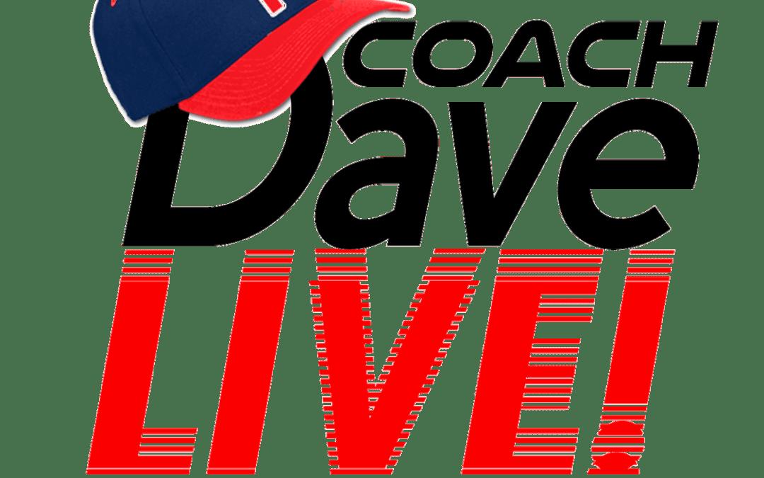 Coach Dave LIVE | 4-30-2021