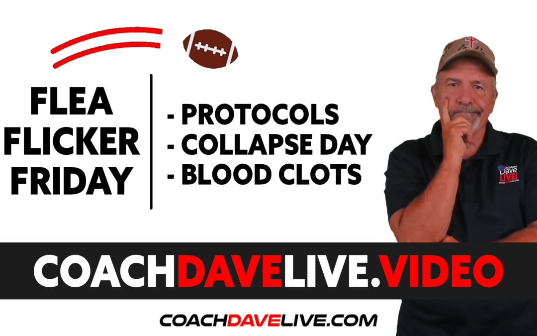 Coach Dave LIVE   10-15-2021   FFF: PROTOCOLS, COLLAPSE DAY, & BLOODCLOTS
