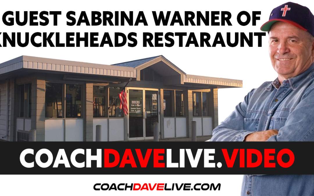 Coach Dave LIVE | 6-23-2021 | GUEST SEBRINA WARNER OF KNUCKLEHEADS RESTAURANT