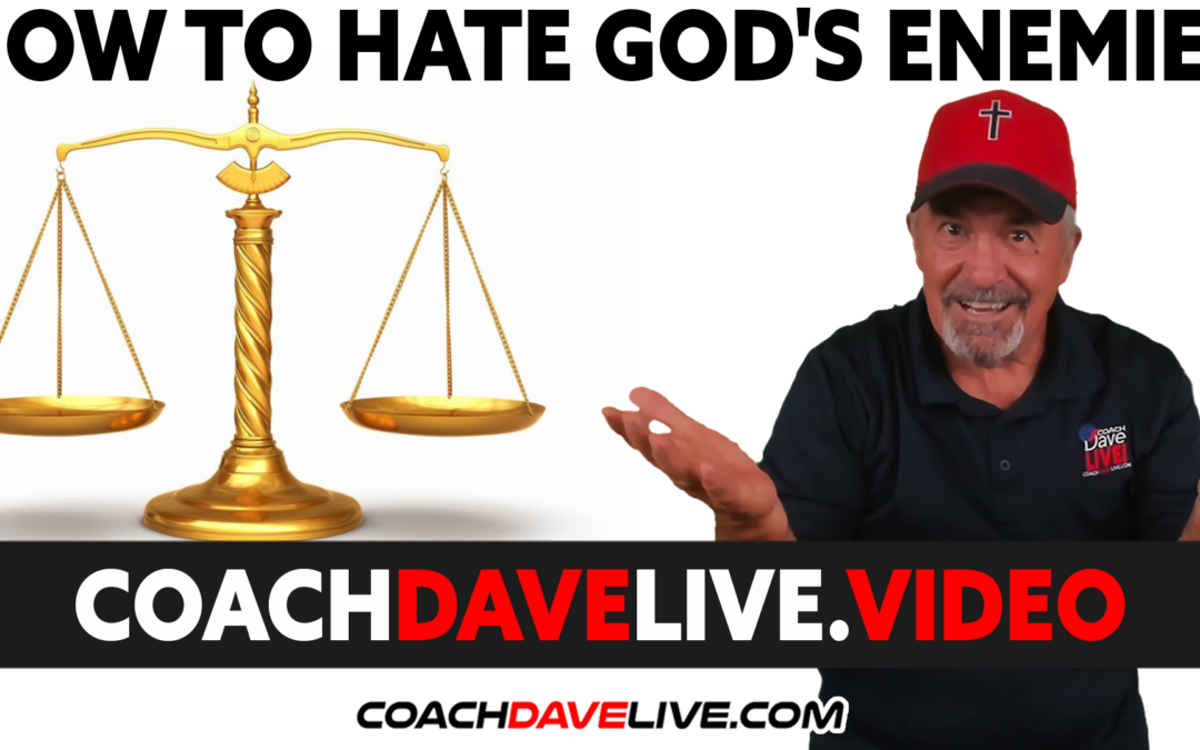 Coach Dave LIVE | 10-21-2021 | HOW TO HATE GOD'S ENEMIES
