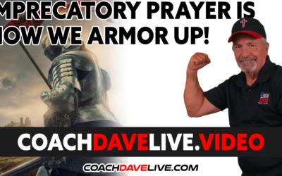 Coach Dave LIVE   10-20-2021   IMPRECATORY PRAYER IS HOW WE ARMOR UP!