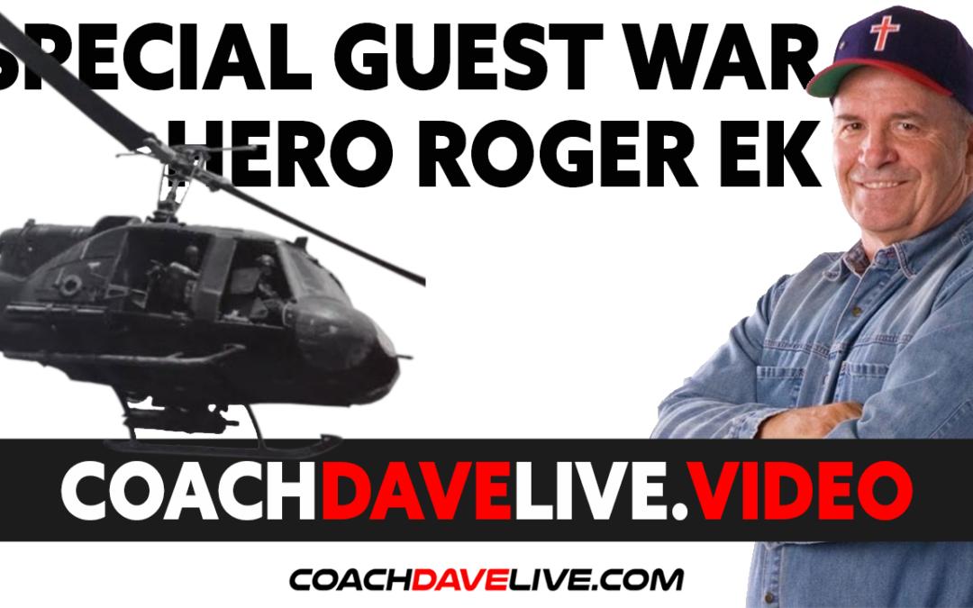 Coach Dave LIVE | 7-2-2021 | SPECIAL GUEST WAR HERO ROGER EK