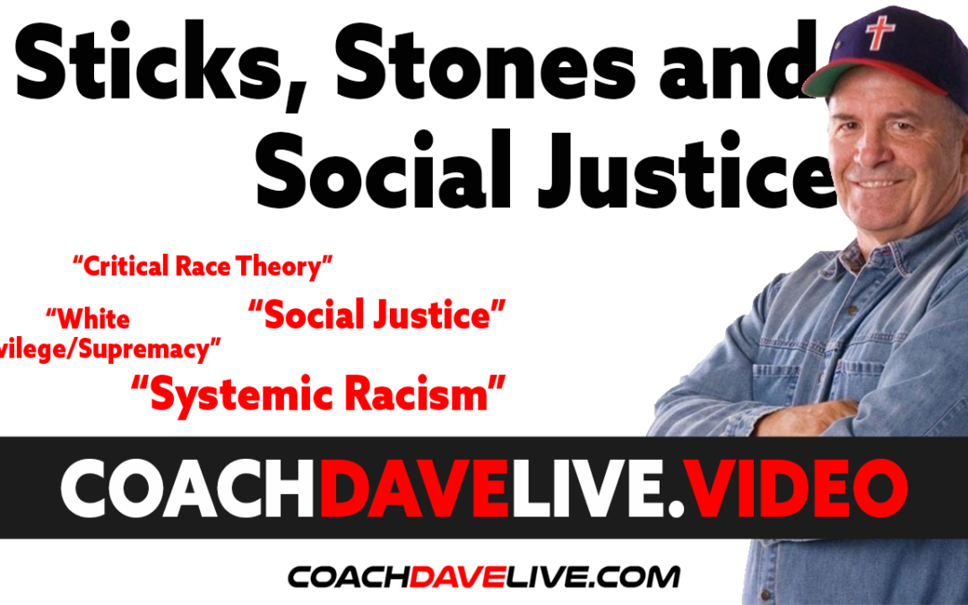Coach Dave LIVE | 6-22-2021 |  STICKS, STONES, AND SOCIAL JUSTICE