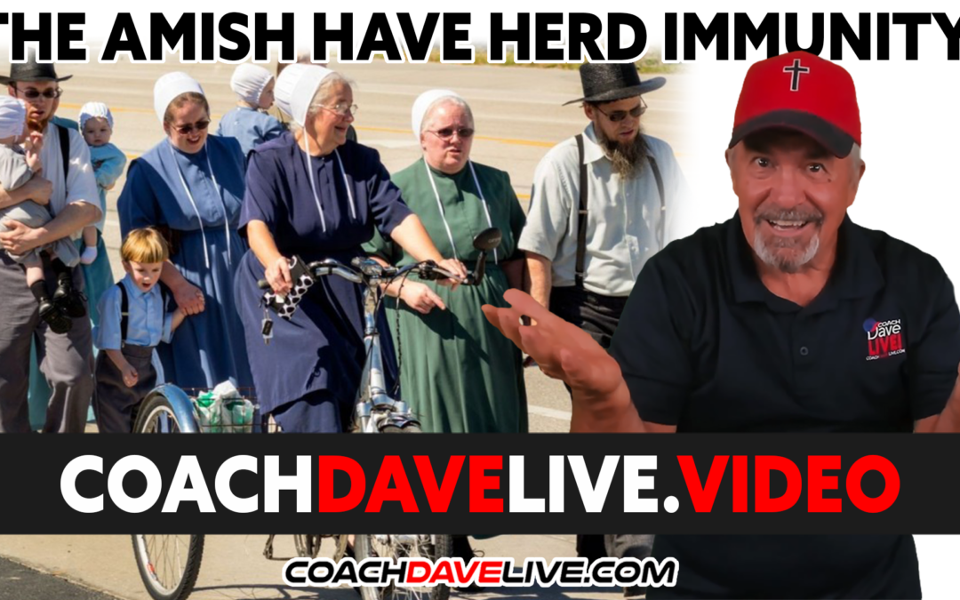 Coach Dave LIVE | 10-25-2021 | THE AMISH HAVE HERD IMMUNITY!