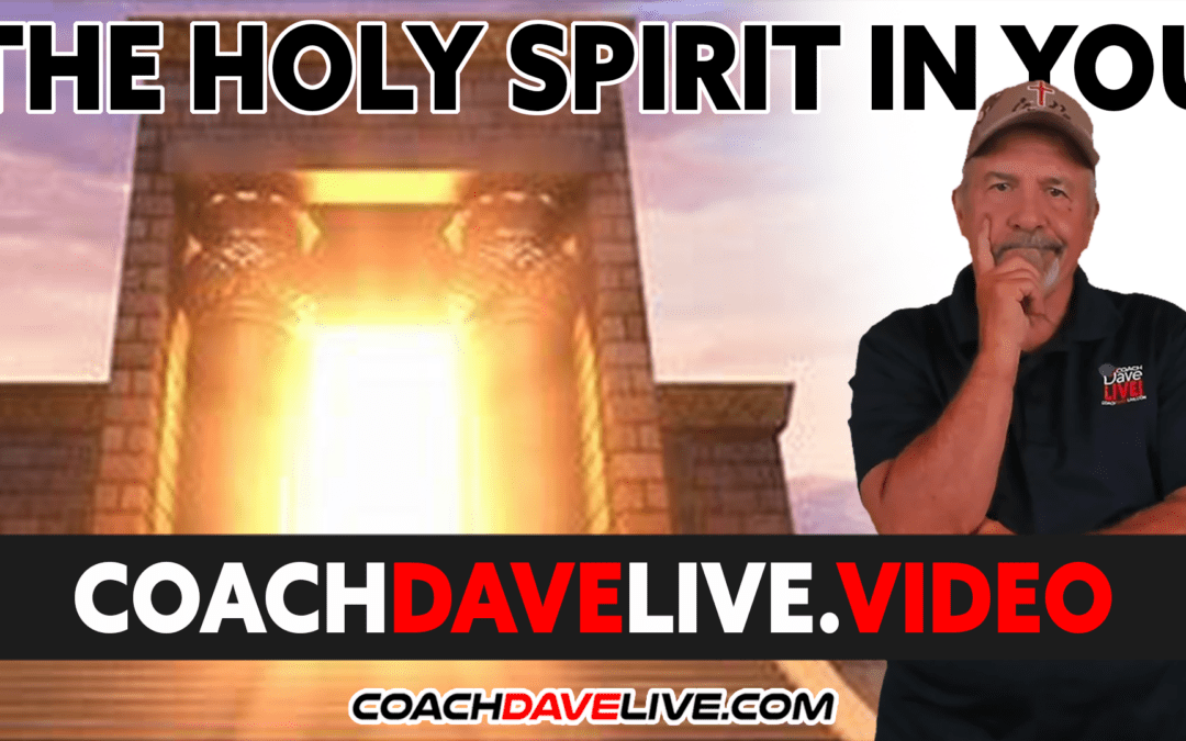 Coach Dave LIVE | 10-27-2021 | THE HOLY SPIRIT IN YOU