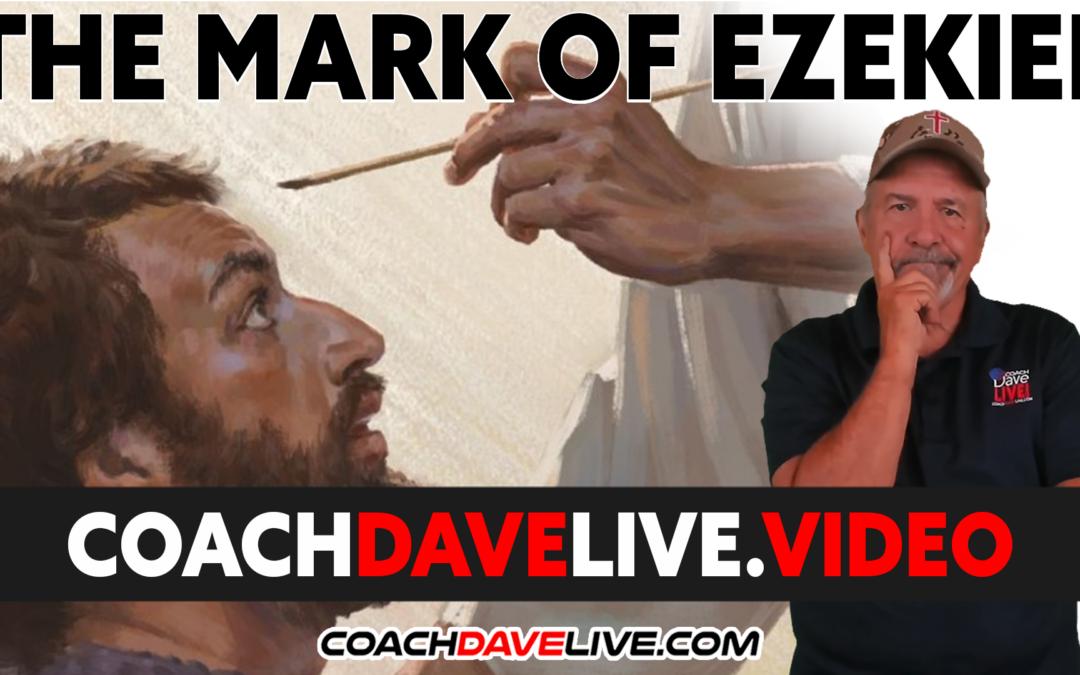 Coach Dave LIVE | 10-7-2021 | THE MARK OF EZEKIEL