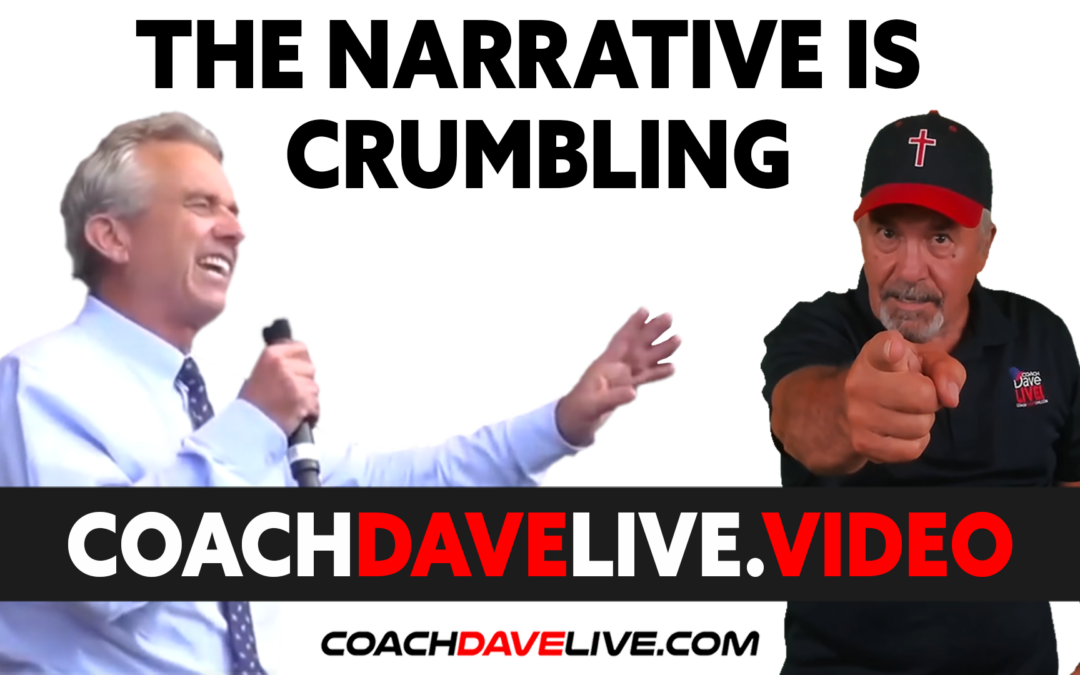 Coach Dave LIVE | 9-13-2021 | THE NARRATIVE IS CRUMBLING